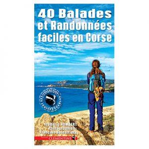 40 Balades et Randonnées faciles en Corse - Frédéric HUMBERT - François BALESTRIERE recto