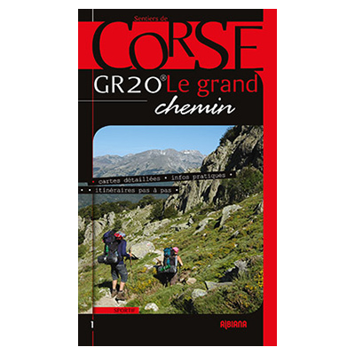 GR20 Le grand chemin (Éditions 2019) Bernard Biancarelli